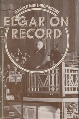 Image for Elgar on Record. The Composer and the Gramophone.