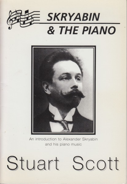 Image for Skryabin & the Piano. An introduction to Alexander Skryabin and his piano music.