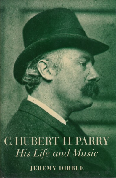 Image for C. Hubert H. Parry ~ His Life and Music