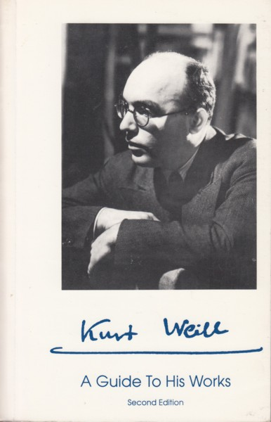 Image for Kurt Weill - A Guide to His Works