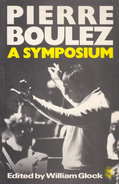 Image for Pierre Boulez, A Symposium