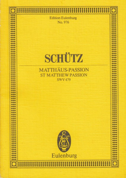 Image for St Matthew Passion, SWV 479 - Study Score