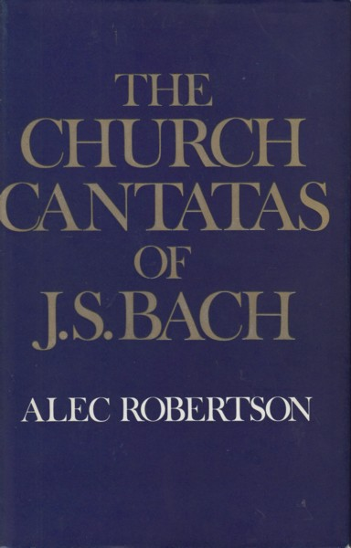 Image for The Church Cantatas of J.S.Bach
