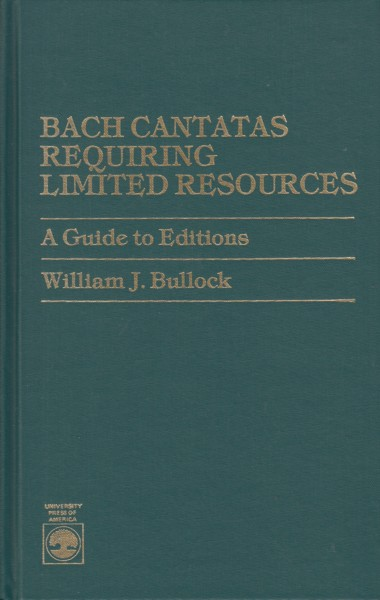 Image for Bach Cantatas Requiring Limited Resources - A Guide to Editions