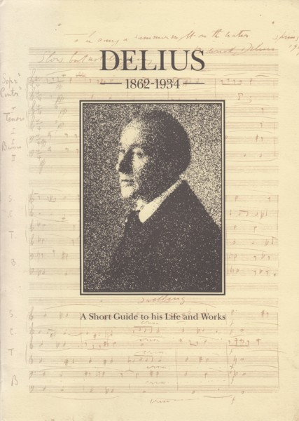 Image for Delius 1862 - 1934, A Short Guide to his Life and Works