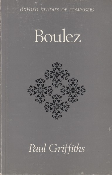 Image for Boulez - Oxford Studies of Composers (16)