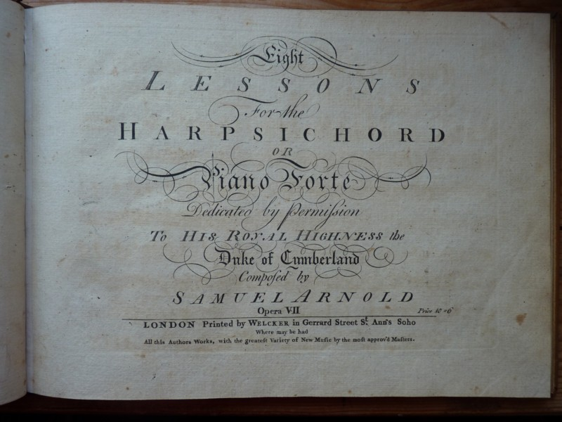 Eight Lessons [Sonatas] for the Harpsichord or Piano Forte Dedicated by Permission to His Royal Highness the Duke of Cumberland, Opera VII.