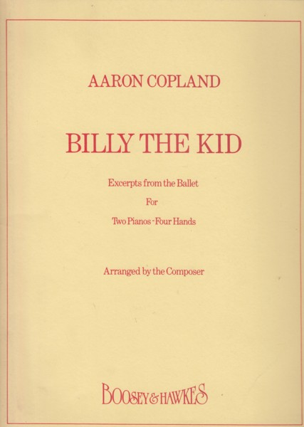 Billy the Kid - Excerpts from the Ballet for Two Pianos Four Hands