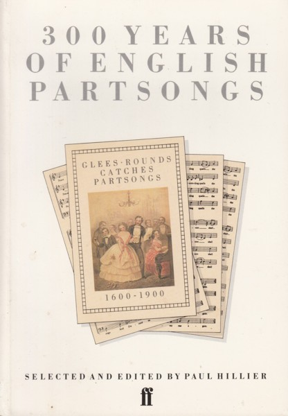 Image for 300 Years of English Partsongs - Glees, rounds, catches, partsongs 1600 to 1900