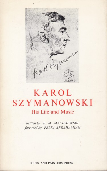 Karol Szymanowski, His Life and Music