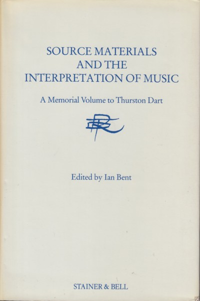 Image for Source Materials and the Interpretation of Music - A Memorial Volume to Thurston Dart