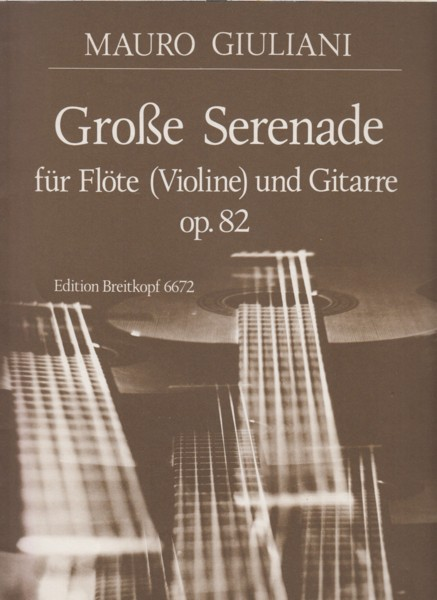 Image for Grosse Serenade for Flute (or Violin) and Guitar, Op.82