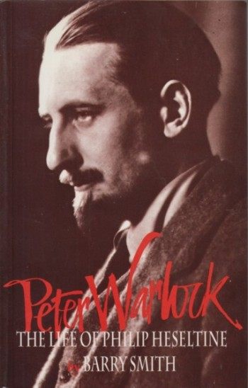 Image for Peter Warlock, The Life of Philip Heseltine
