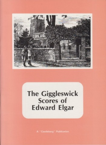 Image for The Giggleswick Scores of Edward Elgar