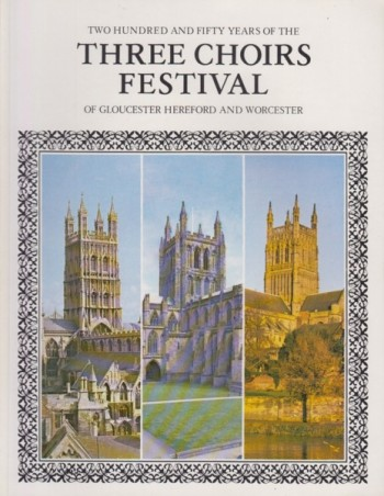 Image for Two Hundred and Fifty Years of the Three Choirs Festival of Gloucester, Hereford and Worcester