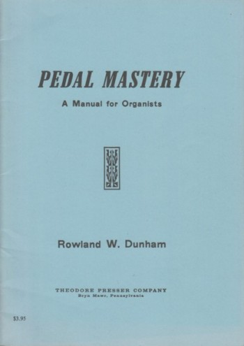Image for Pedal Mastery - A Manual for Organists