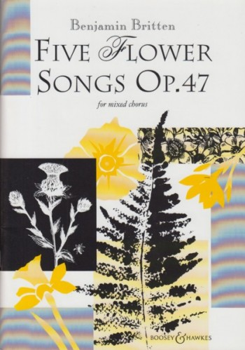 Image for Five Flower Songs, Op.47 - Mixed Chorus Choral Score