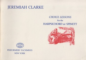 Image for Choice Lessons for the Harpsichord or Spinett - Facsimile Edition