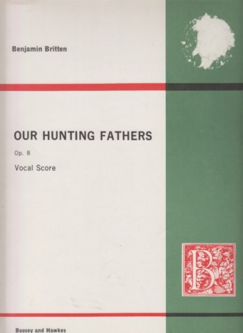 Image for Our Hunting Fathers, Op8 - Vocal Score