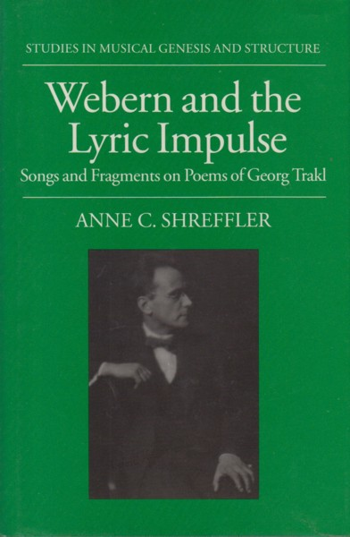 Image for Webern and the Lyric Impulse. Songs and Fragments on Poems of Georg Trakl.