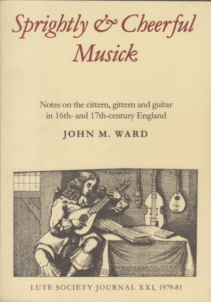 Image for Sprightly & Cheerful Musick - Lute Society Journal XXI, 1979-81