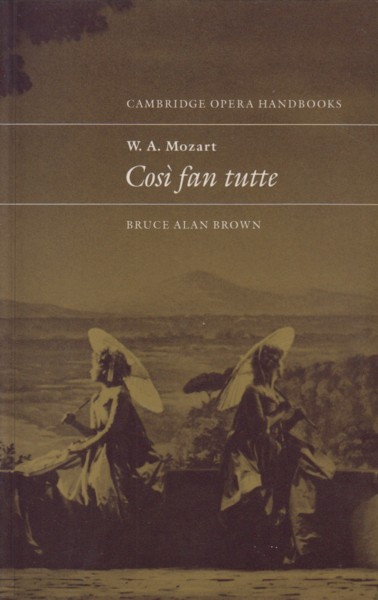 Image for W.A.Mozart: Cosi fan tutte - Cambridge Opera Handbooks